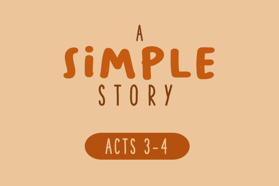 A Simple Story – Acts 3-4 (See Episode notes for new podcast location)